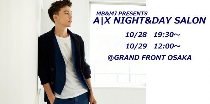 MB&#038;MJ PRESENTS<br>A|X NIGHT&#038;DAY SALON